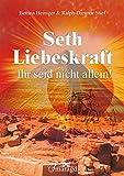 Seth - Liebeskraft: Ihr seid nicht allein!
