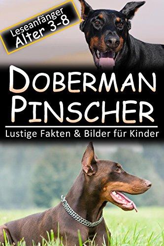 Doberman Pinscher: Lustige Fakten & Bilder für Kinder, Leseanfänger Alter 3-8 (Doberman Pinscher Bilder)