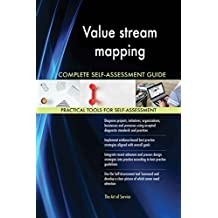 Value stream mapping All-Inclusive Self-Assessment - More than 620 Success Criteria, Instant Visual Insights, Comprehensive Spreadsheet Dashboard, Auto-Prioritized for Quick Results