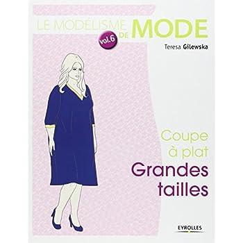 Le modélisme de mode, tome 6 : Coupe à plat, grandes tailles