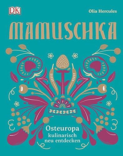 Preisvergleich Produktbild Mamuschka: Osteuropa kulinarisch entdecken