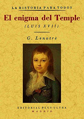 El enigma del Temple : Luis XVII por G. Lenotre
