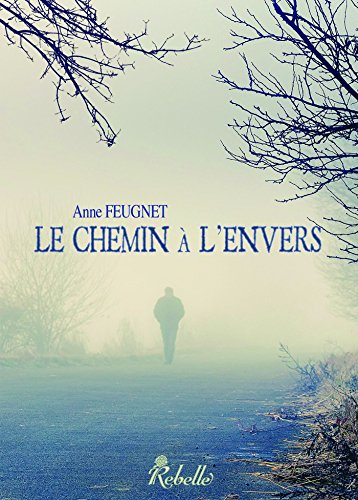 Le chemin à l'envers: 1 (Opalène) (French Edition)