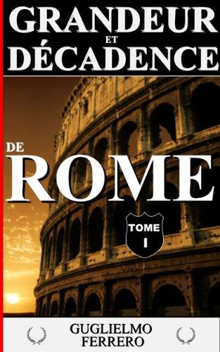 Télécharger en ligne GRANDEUR ET DÉCADENCE DE ROME - TOME I : LA CONQUÊTE (ILLUSTRÉ) epub, pdf