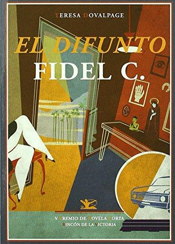 Difunto Fidel C,El (Otros títulos) de Teresa Dovalpage (23 may 2011) Tapa blanda