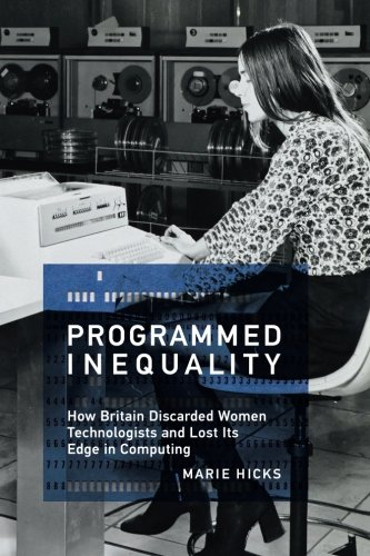 Programmed Inequality – How Britain Discarded Women Technologists and Lost Its Edge in Computing