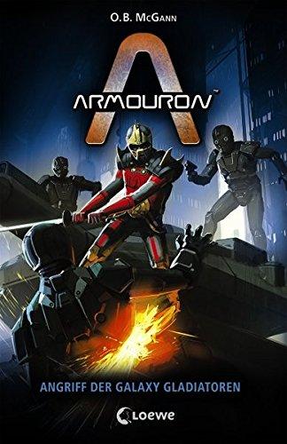 Preisvergleich Produktbild Armouron - Angriff der Galaxy Gladiatoren: Band 5