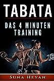 Tabata: Das 4 Minuten Training: Durch schnelle Fettverbrennung & effektiven Muskelaufbau zur Traumfigur (Durch Hoch intensives Intervalltraining endlich Abnehmen und Fett verbrennen)