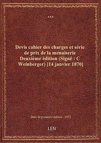 Devis cahier des charges et série de prix de la menuiserie Deuxième édition (Signé : C Weinberger) [