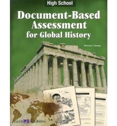 [( Document Bassed Assessment Global History: High School )] [by: Theresa Noonan] [Mar-2007] par Theresa Noonan