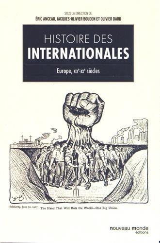 Histoire des Internationales : Europe, XIXe-XXe sicles