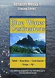 Blue Water Destinations: Tahiti, Bora Bora, Cook Islands & Tonga.