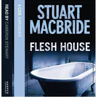 [(Flesh House)] [Author: Stuart MacBride] published on (June, 2008)