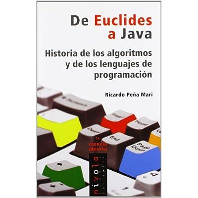 De Euclides A Java. Historia De Los Algoritmos Y De Los