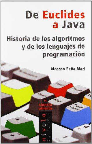 De Euclides a Java. Historia de los algoritmos y de los lenguajes de programación (Ciencia abierta)