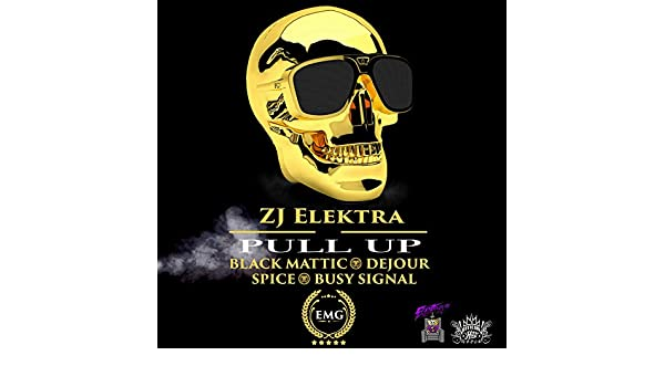 Pull Up by Dejour, Spice & Busy Signal) ZJ Elektra (feat