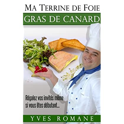 Ma terrine de Foie gras de Canard - Régalez vos invités même si vous êtes débutant...