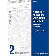 Wirtschaftswunder und soziale Marktwirtschaft - Wegmarken zur Geschichte der Bundesrepublik Deutschland Teil 2