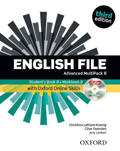 English file. Advanced. Part B. Student book-Workbook-iTutor-iChecker-Oxford Online Skills Program. With key. Per le Scuole superiori. Con espansione online