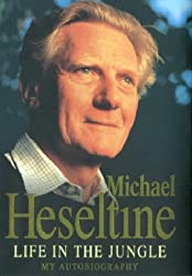Life in the Jungle: My Autobiography by Michael Heseltine (2000-09-05)