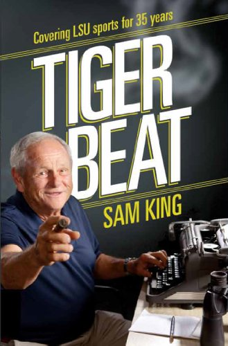 Tiger Beat: Covering LSU Sports for 35 Years (English Edition)