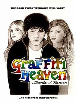 Graffiti Heaven (English Edition) di [Hansen, Marita A.]