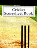 Cricket Scoresheet Book: 400 Pages (200 sheets)