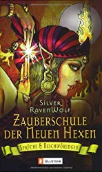 Zauberschule der Neuen Hexen: Sprüche & Beschwörungen