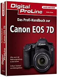 Digital ProLine: Profihandbuch Canon EOS 7D