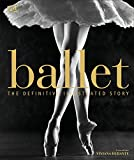 Ballet: The Definitive Illustrated Story by DK