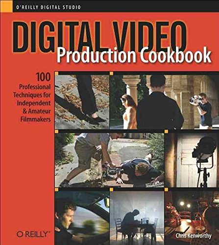 [(Digital Video Production Cookbook)] [By (author) Chris Kenworthy] published on (December, 2005)