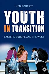 Youth in Transition: In Eastern Europe and the West