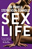 Sex Life: How Our Sexual Encounters and Experiences Define Who We Are
