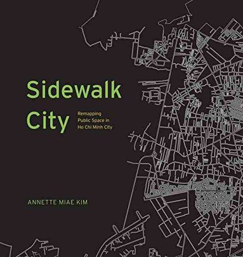 sidewalk-city-remapping-public-space-in-ho-chi-minh-city-by-author-annette-miae-kim-published-on-jun