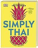 Simply Thai: Das superschnelle Thai-Kochbuch - Nico Stanitzok, Hataikan Tapooling, Viola Lex