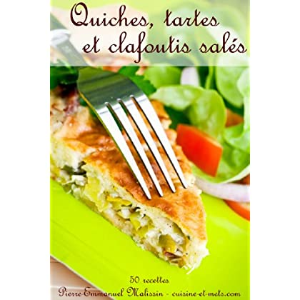 Quiches, Tartes et clafoutis salés recettes de cuisine