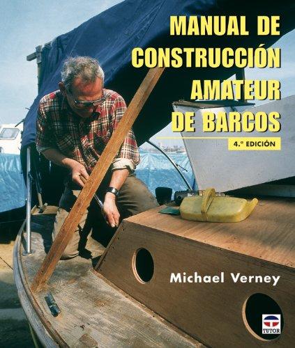 Manual de Construccion Amateur de Barcos por Michael Verney