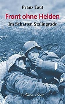 Front ohne Helden - Im Schatten Stalingrads (Zeitzeugen)
