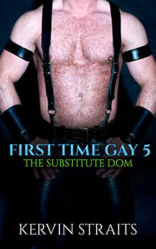 first-time-gay-5-the-substitute-dom-english-edition