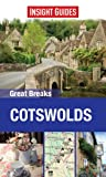 Insight Guides Great Breaks Cotswolds (Insight Great Breaks) (English Edition)