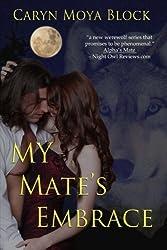 My Mate's Embrace: Book Three of the Siberian Volkov Series (Siberian Volkov Pack Series) (Volume 3) by Caryn Moya Block (2013-02-05)