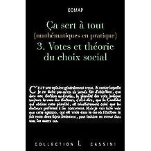 Ca Sert a Tout, Vol. 3, Votes et théorie du choix social