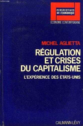 Régulation et crises du capitalisme : l'expérience des etats-unis par Aglietta Michel (Broché)