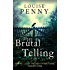 The Brutal Telling: A Chief Inspector Gamache Mystery, Book 5