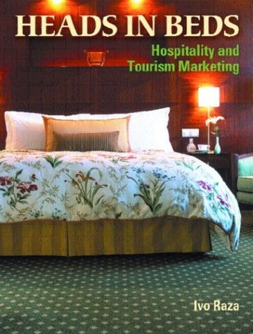 heads-in-beds-hospitality-and-tourism-marketing-by-ivo-raza-2004-05-28