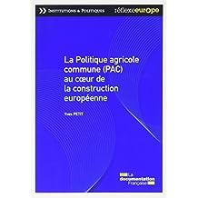 La politique agricole commune (PAC) au coeur de la construction européenne