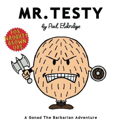 Mr Testy: A Gonad The Barbarian Adventure