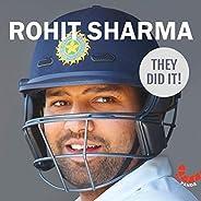 Rohit Sharma (They Did It!)