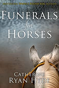 Funerals for Horses by [Hyde, Catherine Ryan]