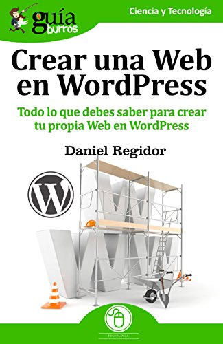 GuíaBurros Crear una Web en WordPress: Todo lo que debes saber para crear tu própia Web en WordPress